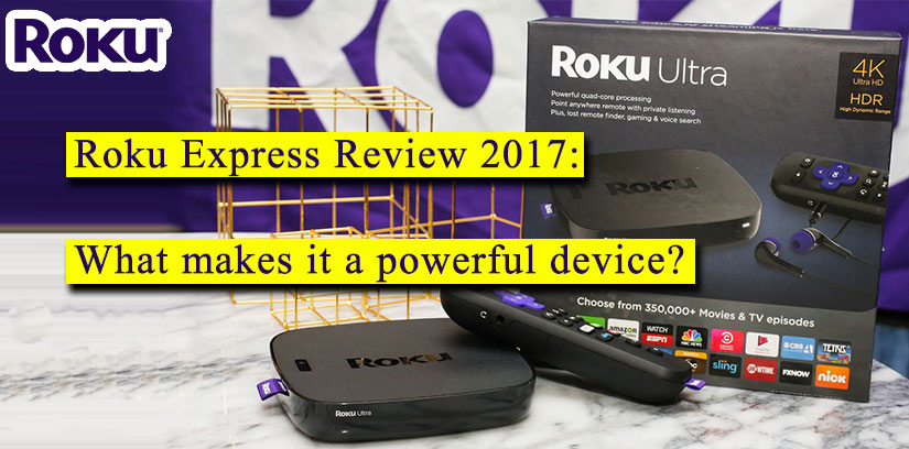 Roku Express Review 2017: What makes it a powerful device?