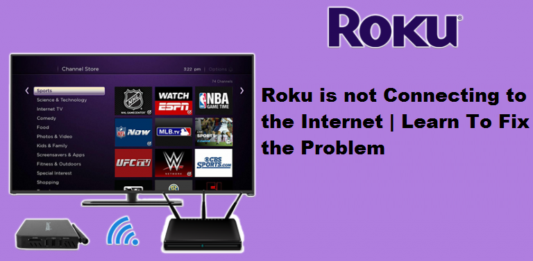 Roku is not Connecting to the Internet | Learn To Fix the Problem