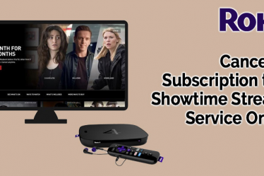 Cancel Your Subscription to The Showtime Streaming Service On Roku