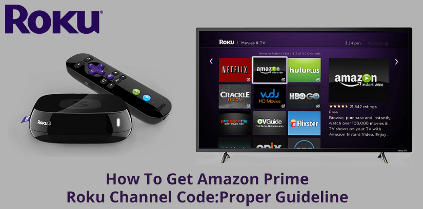 How To Get Amazon Prime Roku Channel Code:Proper Guideline