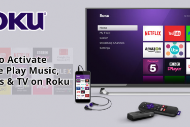 How to Activate Google Play Music, Movies & TV on Roku