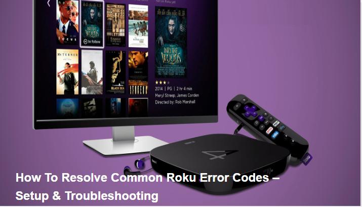 How To Resolve Common Roku Error Codes Best Ways