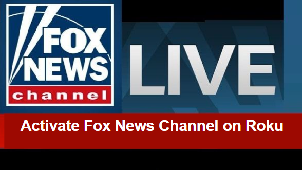 How to Activate Fox News Channel On Roku