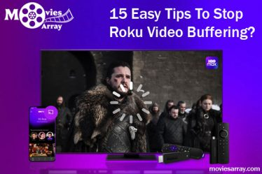 15 Easy Tips To Stop Roku Video Buffering