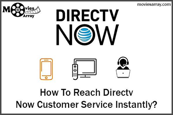 How To Reach Directv Now Customer Service Instantly