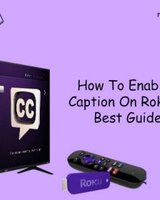 How To Enable Closed Caption On Roku Device? Best Guide 2020